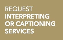Request Interpreting or Captioning Services